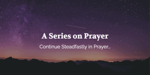 A Series on Prayer